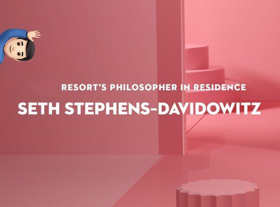 Seth Stephens-Davidowitz joins us for RESORT!