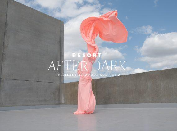 RESORT After Dark Presented by VOGUE Australia
